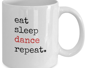 Motivational sayings coffee mug with eat sleep dance repeat best gift for dance lovers ceramic white 11 ounce