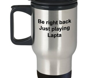 lapta-Be right back Just playing Lapta-funny travel mug-Russian game-athletic game
