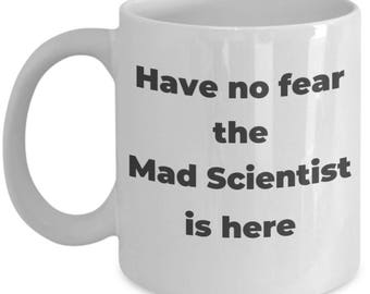 mad scientist mug-Have no fear the Mad Scientist is here-mad scientist gifts-gag gifts for scientists