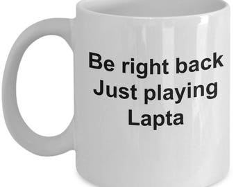 lapta-Be right back Just playing Lapta-funny coffee mugs-Russian-athletic-game
