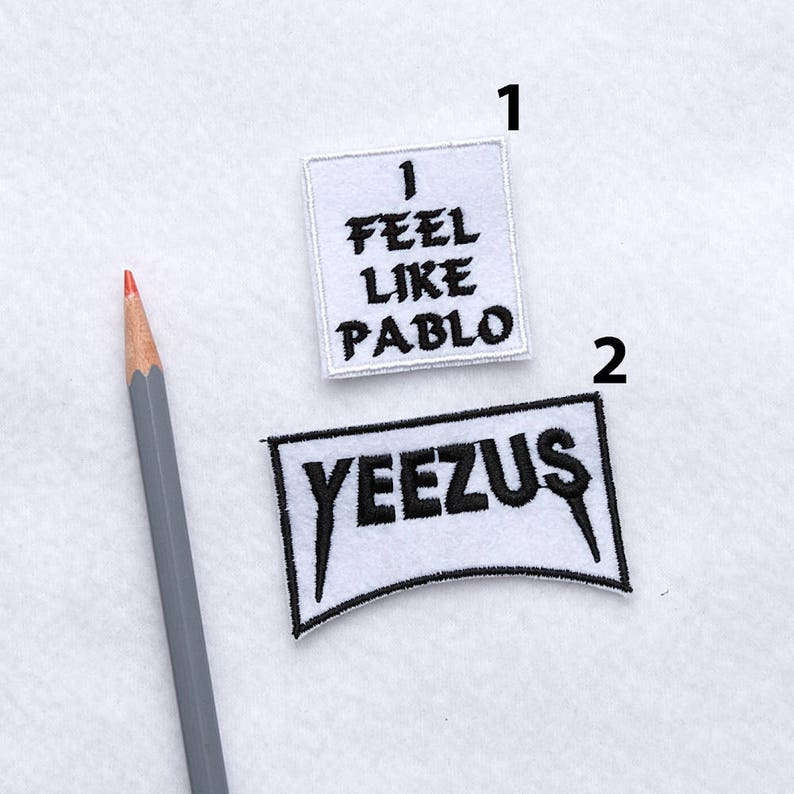 aac9cda876657 Pablo patch Kanye West patches I feel like Pablo patch Embroidery patches  Iron on patch Kanye 2020 Iron on patch Embroidery patch ED9238
