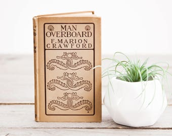 Man Overboard, F. Marion Crawford, Vintage Book, Rare Book, First Edition Book, Old Supernatural Gift, Science Fiction Book, Book Lover Gift