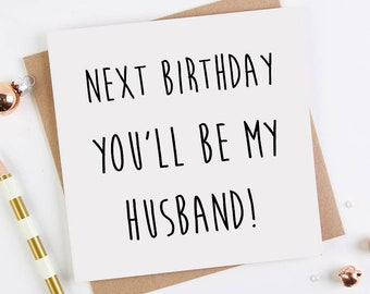 Husband Birthday Card Fiance Cute Love Next Youll Be My Greetings Handmade