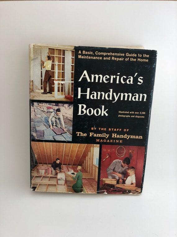 Vintage Book, America's Handyman Book, The Family Handyman Magazine, DIY,  Original Dustcover, 1961, Hard Cover
