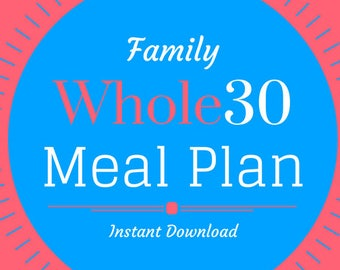 Whole30 Family Meal Plan