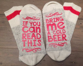If you can read this, bring me a cold beer- socks
