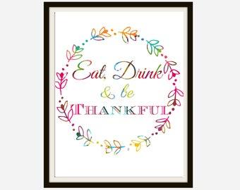 Eat Drink & Be Thankful Printable, Thanksgiving Printable, Thanksgiving Print, Thanksgiving Sign, Thanksgiving Decor, Printables, Fall Art