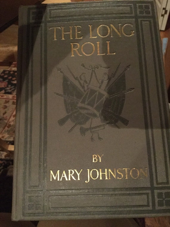 Civil War Story - The Long Roll By Mary Johnson 1911 A Civil War Novel on the WAR Between the States a Vintage Rare Book