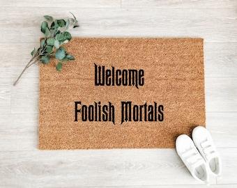 Welcome Foolish Mortals Doormat – Disney Doormat – Walt Disney Mat – Welcome Mat – Disneyworld Mat – Disney Decor - Front Porch Decor