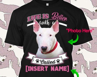 29889623 Personalized English Bull Terrier Miniature Tshirt Life is Better Custom  Dog Lover Puppy Rescue Gift T-shirt Xmas Apparel Unisex Women Youth