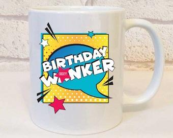 Funny Birthday Wnker Gift For Male Friend Sweary Mug