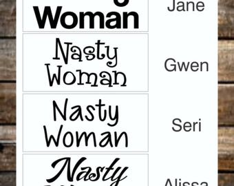 Nasty Woman Decal / 12 Colors / Vinyl Decal / Resist Decal / Feminist Sticker / Bumper Decal
