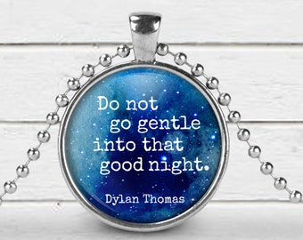 Do not go gentle into that good night | Dylan Thomas | Poetry lovers necklace | Literary Jewelry | Interestellar |  Motivational