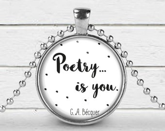 Poetry is you, Gustavo Adolfo Bécquer, Spanish poetry, Poetry necklace, Love gift