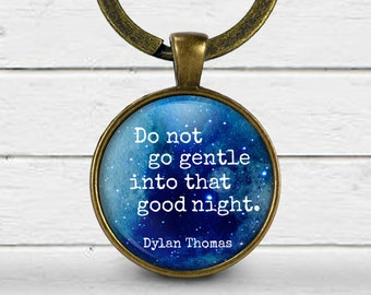 Do not go gentle into that good night | Dylan Thomas | Poetry lovers keychain | Interestellar |  Motivational