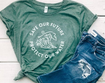 Save Our Future Protect Our Water Eco-Friendly Organic Cotton Women's T Shirt Graphic Tee | Slim Fit Size Up