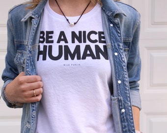 Be A Nice Human, Muscle Tank, Graphic Tee, Peace, No Violence, Love, Feminist Top, Yoga Top, Gym Top, Human Rights, Kindness Tee