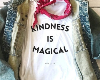 Kindness is Magical Eco-Friendly Graphic Tees, Unisex T-Shirt, Eco Friendly Organic Cotton