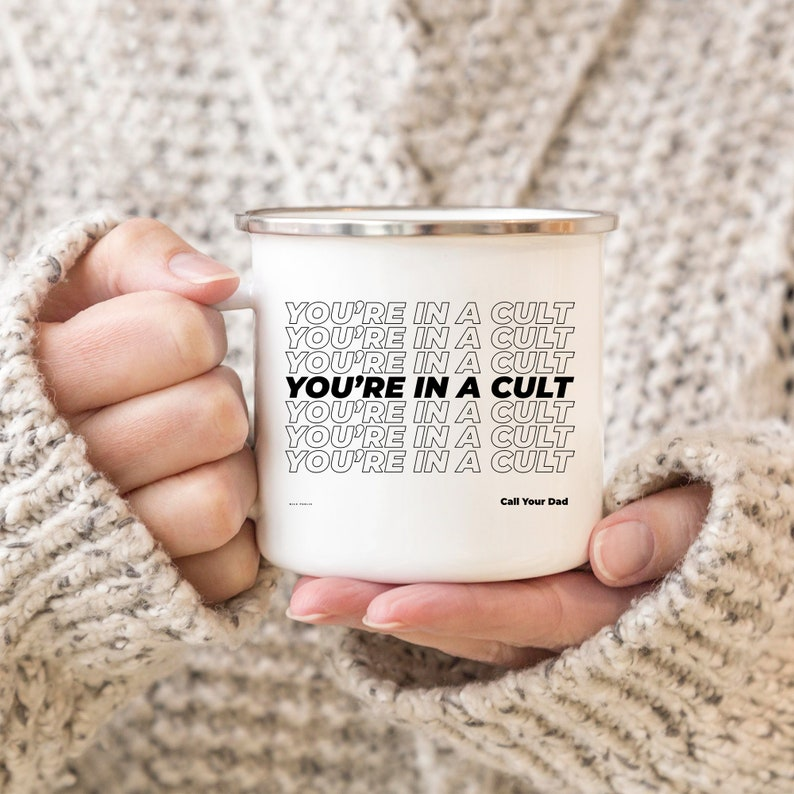 You're In A Cult Enamel Mug 10oz Coffee Mug Coffee Cup image 0