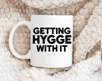 Getting Hygge With It Coffee Mug, Ceramic Mug, Coffee Cup, 11oz Mug, 15oz Mug, Christmas Gift
