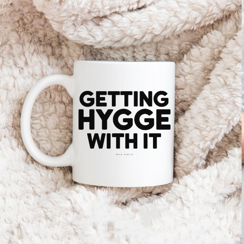 Getting Hygge With It Coffee Mug Ceramic Mug Coffee Cup image 0