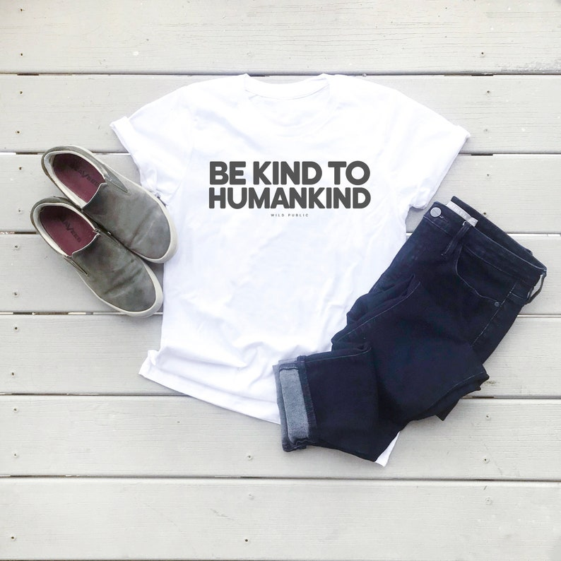 Be Kind to Humankind Eco-Friendly Shirt Organic Cotton image 0