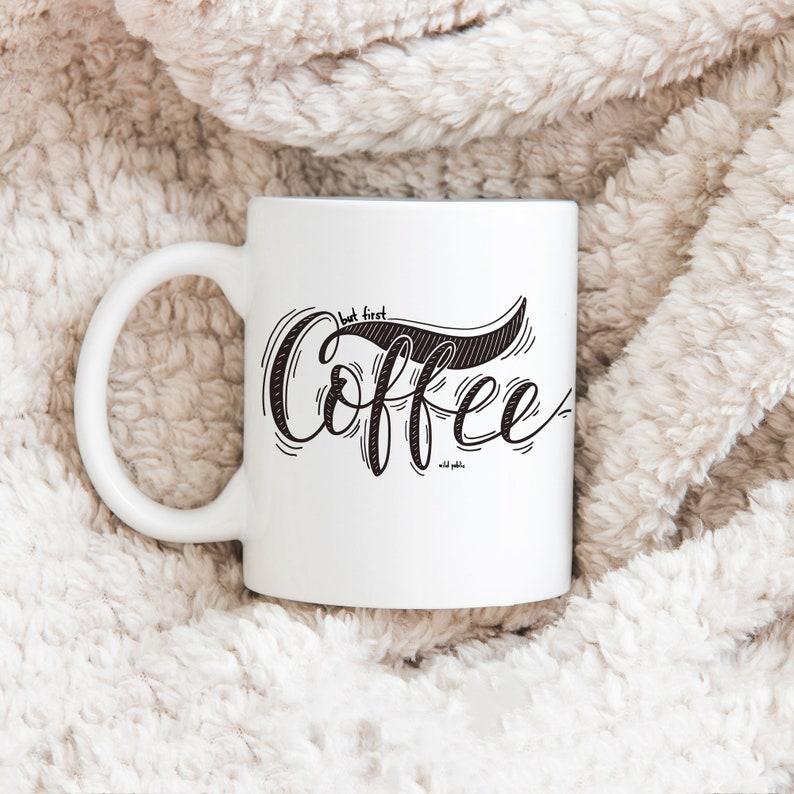 First Coffee Mug Ceramic Mug Coffee Cup Christmas Gift for image 0