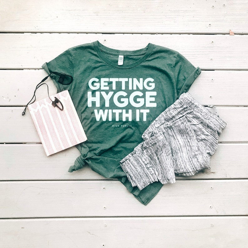 Getting Hygge With It Organic Women's Graphic Tee  Slim Heather Pine