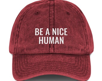 Be A Nice Human Baseball Cap, Vintage Cotton Twill Hat