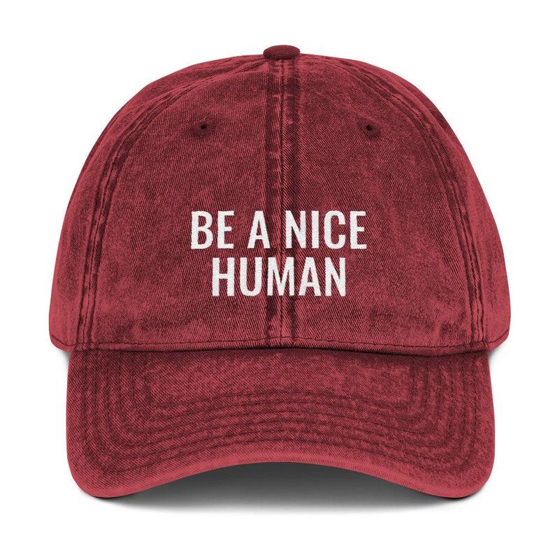 Be A Nice Human Baseball Cap Vintage Cotton Twill Hat Maroon