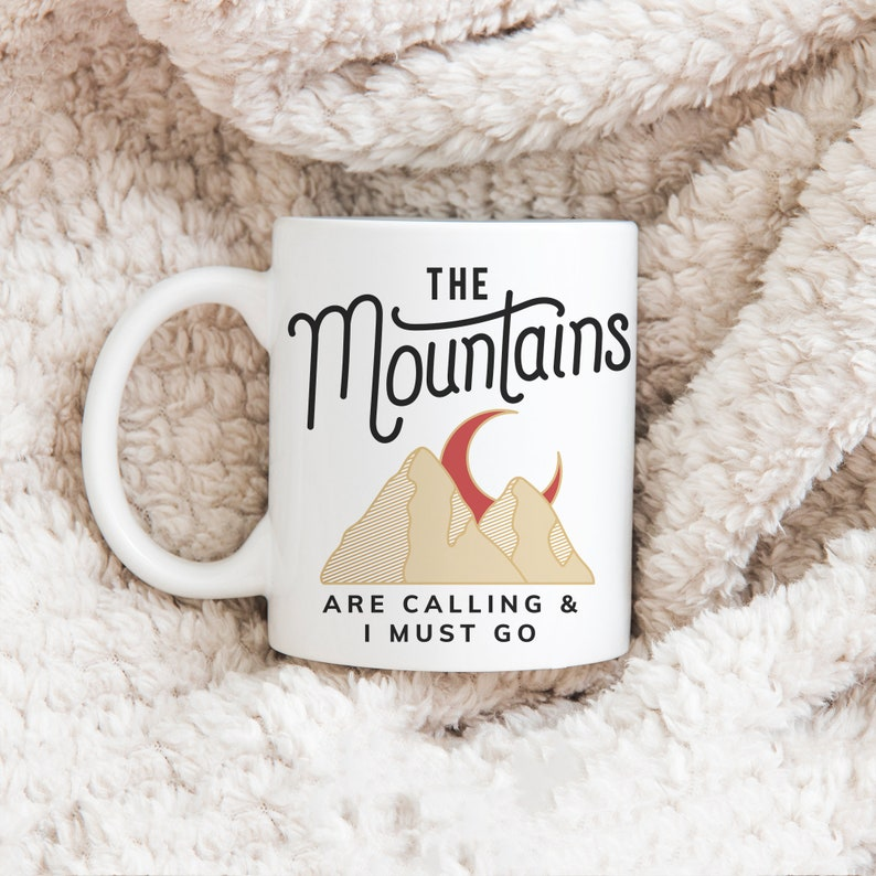 The Mountains Are Calling And I Must Go Coffee Mug Coffee Cup image 0