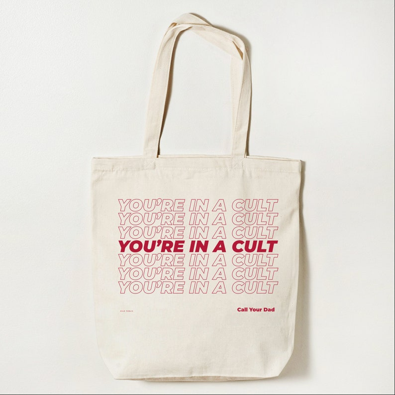 You're In A Cult Cotton Tote Bag  Organic Eco Friendly image 0