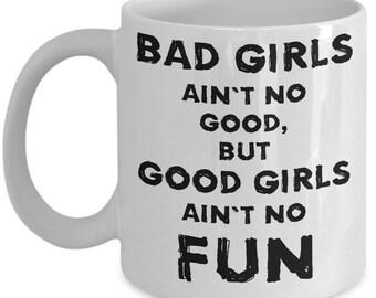 Bad Girls Fun Coffee Mug