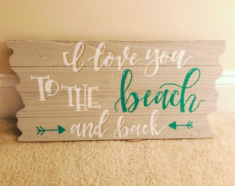 I Love You to the Beach and Back Wooden Sign