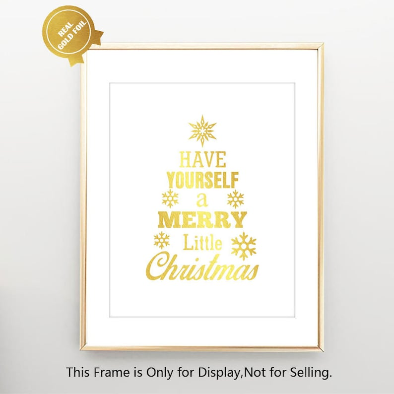 When Is Little Christmas.Have Yourself A Merry Little Christmas Gift Gold Foil Holiday Decor Christmas Decoration Christmas Poster Christmas Sign V131