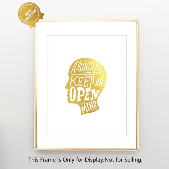Always Keep An Open Mind Gold Foil Quotes Wall Art Print Etsy