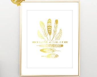 Wild and Free Boho Gold Feathers wall art nursery printable art feathers Gold Foil feathers nursery decor tribal print V14