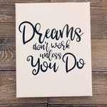 Dreams Don't Work Unless You Do,Ready to hang canvas,christian wall art,Christian canvas,Religious Wall art,Custom wall canvas,custom design