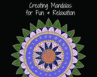 Downloadable Creating Mandalas for Fun and Relaxation Book, Digital files, coloring book, designs mandala