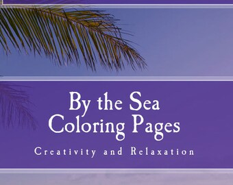 Downloadable By The Sea Coloring Book, Coloring Book for Mindfulness, Digital files, Mandala designs