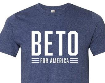 e71be6f256b Beto For America Shirt. Beto For Texas Shirt. Beto O Rourke For Texas  Senate T-Shirt. Beto For President.