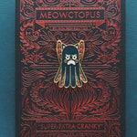 THE MEOWCTOPUS: Super-Extra Cranky Edition