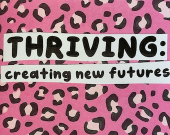 THRIVING: creating new futures - a zine about radical self-love, healing, & trauma recovery (color print edition)