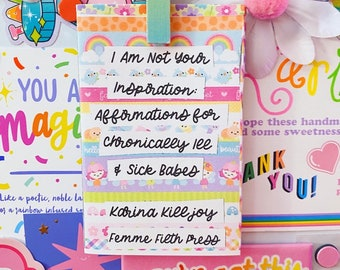 i am not your inspiration: affirmations for chronically ill & sick babes - a rainbow mini-zine of positive mantras