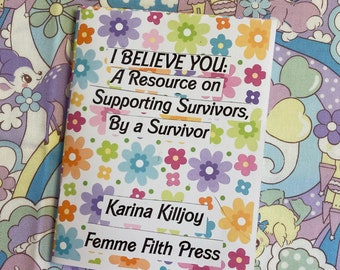 i believe you - a colorful zine about supporting survivors, by a survivor