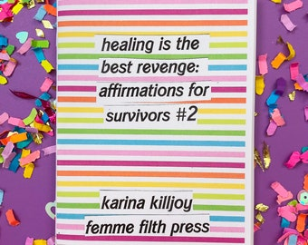healing is the best revenge: affirmations for survivors #2 - a colorful + cute zine about healing from trauma
