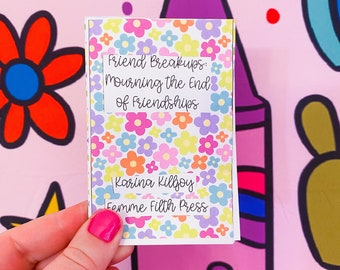friend breakups: a mini-zine about mourning the ending & loss of friendships (color print)
