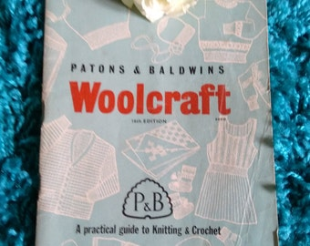 Vintage Patons & Baldwins Woolcraft Guide To Knitting And Crochet 1950's/60s