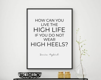 How can you live the high life if you don't wear high heels - fashion quote print - fashion poster - typography quotes - DIGITAL FILES