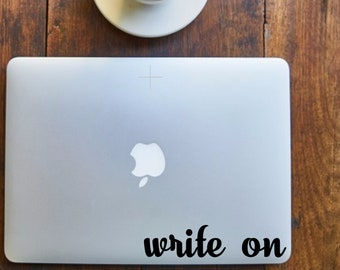 Write On - Vinyl Decal for writers, authors - Various Colors, FREE Shipping